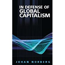 In Defense of Global Capitalism (English Edition)