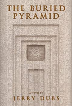 The Buried Pyramid (Imhotep Book 2) by [Dubs, Jerry]