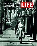 Les Plus Grands Photographes de Life
