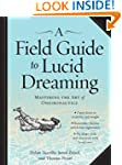 Field Guide to Lucid Dreaming, A: Mas...