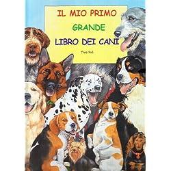 Il mio primo grande libro dei cani. Con gadget