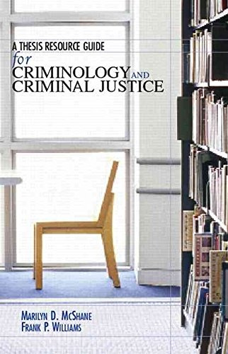 [(A Thesis Resource Guide for Criminology and Criminal Justice: Thesis Resource Guide)] [By (author) Marilyn D. McShane ] published on (January, 2007)