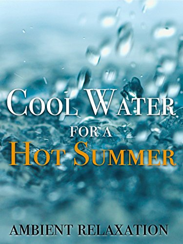 Cool Water for a Hot Summer - Ambient Relaxation [OV] (Chick Hot)