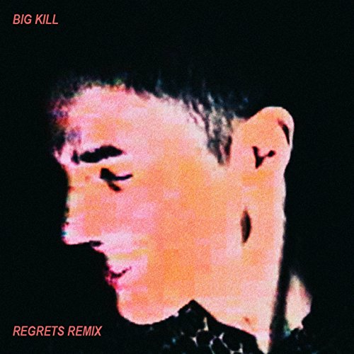 Regrets (Big Kill Remix)