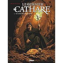 Le dernier Cathare Tome 2 : Le sang des hérétiques