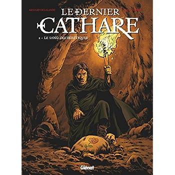 Le Dernier Cathare - Tome 02 NE: Le sang des hérétiques