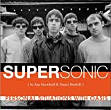 Supersonic: Personal Situations with Oasis (1992 to 1996)