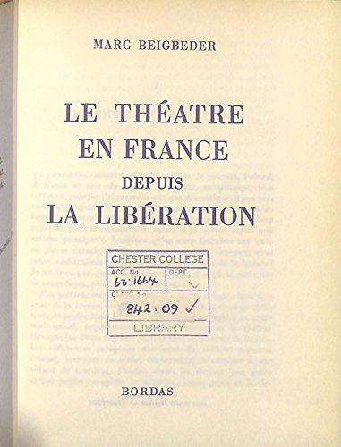 Le théâtre en France depuis le libération. par Beigbeder Marc .