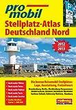 Deutschland Nord Stellplatz-Atlas: 2012/2013