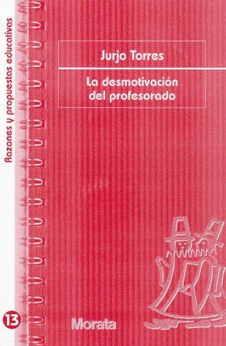 La desmotivación del profesorado por Jurjo Torres Santomés