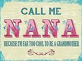 Call Me Nana Funny Small Steel Sign 200mm x 150mm (og)