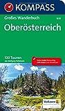 Oberösterreich: Großes Wanderbuch mit Extra Tourenguide zum Herausnehmen, 120 Touren, GPX-Daten zum Download. (KOMPASS Große Wanderbücher, Band 1630)