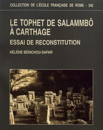 Le Tophet de Salammbô à Carthage : Essai de reconstitution