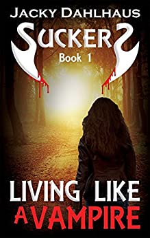 Living Like A Vampire (Suckers Book 1) by [Dahlhaus, Jacky]