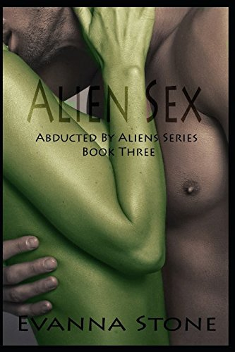 Alien Sex (Abducted By Aliens Series)