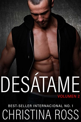 DESÁTAME, Vol. 2 (La Serie Aniquílame) por Christina Ross