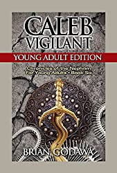 Caleb Vigilant: Young Adult Edition (Chronicles of the Nephilim for Young Adults Book 6) (English Edition)