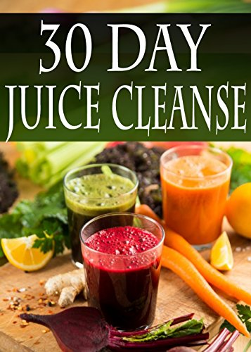 30 day juice cleanse over 100 juicing recipes to aid weightless 30 day juice cleanse over 100 juicing recipes to aid weightless detox and malvernweather Gallery