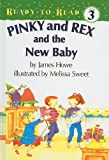 Pinky and Rex and the New Baby (Ready-To-Read: Level 3)