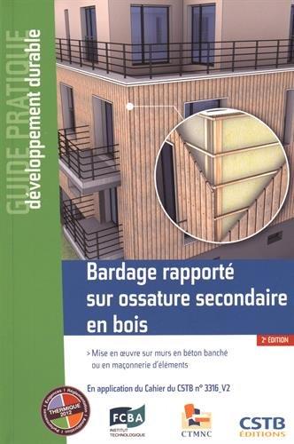 Bardage rapporté sur ossature secondaire en bois: Mise en oeuvre sur murs en béton banché ou en maçonnerie d'éléments