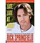 [(Late, Late at Night )] [Author: Rick Springfield] [Sep-2011]
