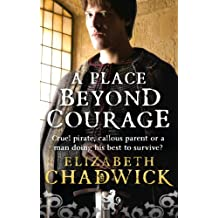 A Place Beyond Courage (William Marshal Book 1)