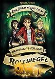 Die Jagd nach dem geheimnisvollen Rollsiegel (Fantasy-Abenteuer ab 12 Jahren): Jugendbuch-Reihe für coole Jungen und abenteuerlustige Mädchen (Geheimnisvolle Jagd 1)