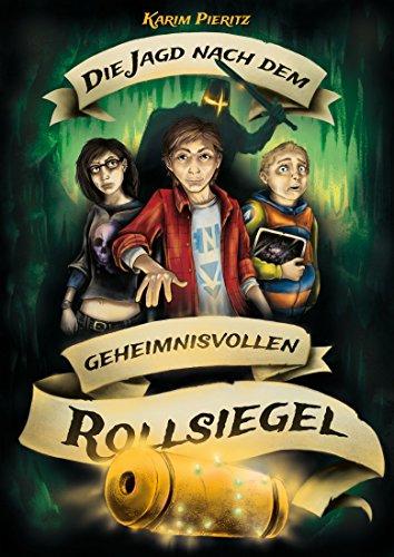 Die Jagd nach dem geheimnisvollen Rollsiegel: Fantasy-Jugendbuch für coole Jungen und abenteuerlustige Mädchen (Geheimnisvolle Jagd 1)