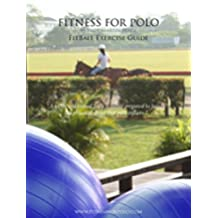 Fitness for Polo - FitBall Exercise Guide (Fitness for Polo Series Book 2) (English Edition)