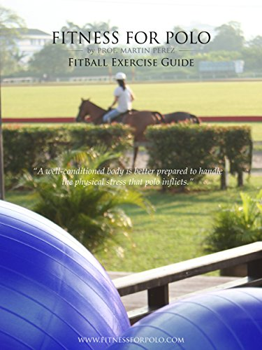 Fitness for Polo - FitBall Exercise Guide (Fitness for Polo Series Book 2) (English Edition) por Martin Perez
