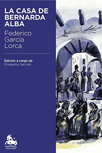 La casa de Bernarda Alba: Edición a cargo de Elisabetta Sarmati (Austral Educación)
