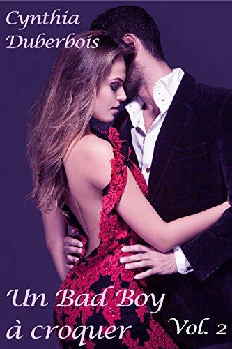 Un Bad Boy à croquer: Volume 2 (New Romance, Erotisme, Humour) (Coeurs en feu) par Cynthia Duberbois