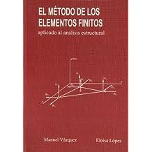 Metodo de los elementos finitos aplicado al analisis estructural