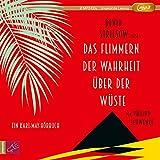 Das Flimmern der Wahrheit über der Wüste: Ein Karl-May-Hörbuch - Philipp Schwenke