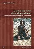 Gespräche unter dem Mopanebaum: Ethnopsychoanalytische Begegnungen mit Himbanomaden. Mit einem Beitrag von Ute Wordell (Bibliothek der Psychoanalyse) - Angela Köhler-Weisker