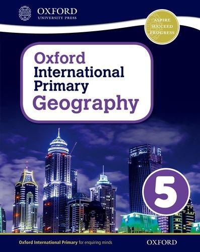 Oxford international primary. Geography. Student's book. Per la Scuola elementare. Con espansione online: 5