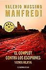 El complot contra los escipiones y otros relatos par Manfredi