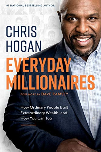 Everyday Millionaires: How Ordinary People Built Extraordinary Wealth--And How You Can Too por Chris Hogan