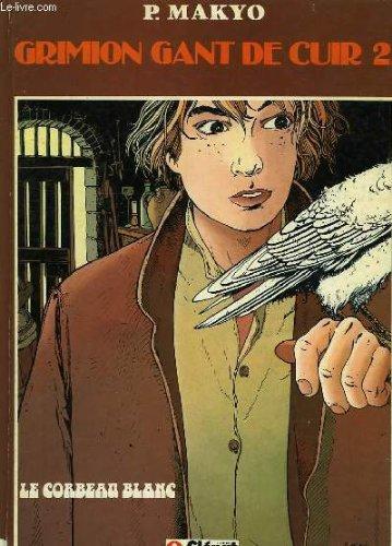 Le Corbeau blanc (Grimion Gant de Cuir)
