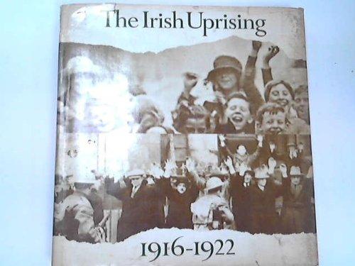 Irish Uprising, 1916-1922