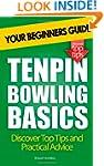Tenpin Bowling Basics: Your Beginners...