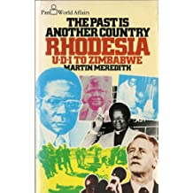 The Past is Another Country, Rhodesia: U.D.I To Zimbabwe