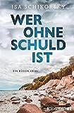 Wer ohne Schuld ist: Ein Rügen-Krimi von Isa Schikorsky