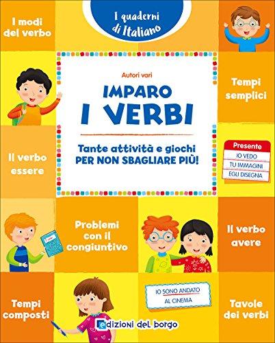 Imparo i verbi. Tante attivit e giochi per non sbagliare pi!