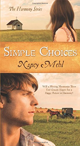 Simple Choices Will A Missing Mennonite Teen End Gracie S Hopes For A Happy Future In Harmony The Harmony Series