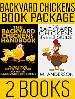 Backyard Chickens Book Package: The Backyard Chickens Handbook and The Backyard Chickens Breed Guide (Modern Homesteading 3) (English Edition) par [Anderson, M.]