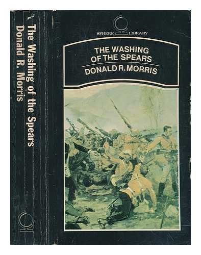 The washing of the spears / Donald R. Morris