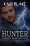 Hunter (Order of the Spirit Realm Book 2)