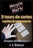 Prestidigitation - 3 tours de cartes rapides et surprenants + 1 Bonus (Magik Mark t. 4)