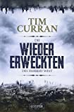 Die Wiedererweckten des Herbert West: Horrorroman - Tim Curran